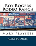 Roy Rogers - Rodeo Ranch: Marx Playsets