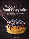 Moody Food-Fotografie: Stimmungs...
