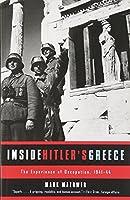 Inside Hitler's Greece: The Experience of Occupation, 1941-44 (Nota Bene (Yale University Press))