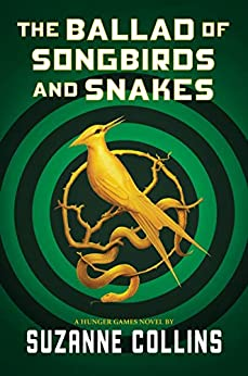 The Ballad of Songbirds and Snakes (The Hunger Games Book 4) by [Suzanne Collins]