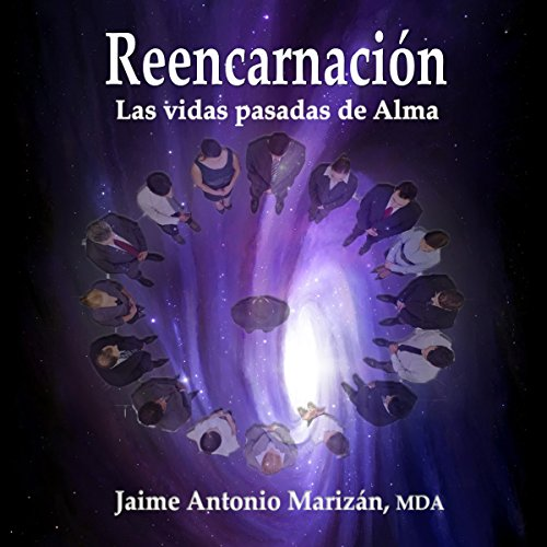 Reencarnación: Las vidas pasadas de Alma [Reincarnation: Past Lives of Alma] audiobook cover art