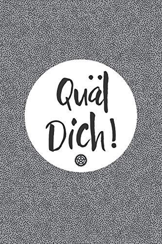 Quäl dich!: Notizbuch oder Tagebuch für Rennradfahrer und Radler, Radsport