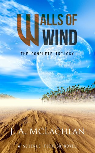Book: Walls of Wind - The Complete Trilogy by J. A. McLachlan