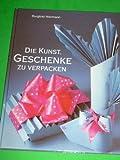 Die Kunst, Geschenke zu verpacken Burglind Niermann Burglind Niermann