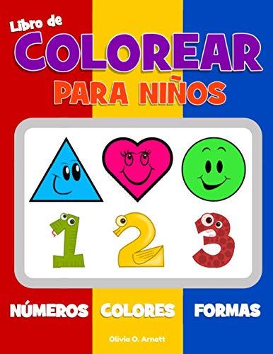 Libro de colorear para nios. Nmeros Colores Formas: Libro de actividades para nios y nias de 1 a 3 aos, para el aprendizaje temprano de formas y ... (Actividad de preparacin para preescolar)
