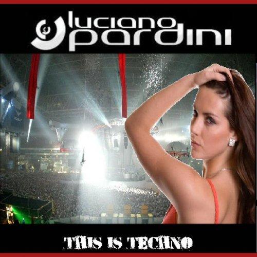 Luciano Pardini This Is Techno - Album