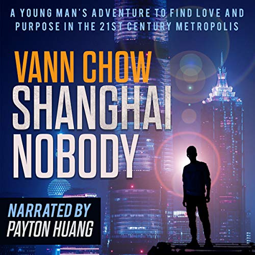 Shanghai Nobody: A Novel Audiobook By Vann Chow cover art