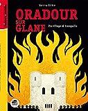 Oradour-sur-Glane - Un village si tranquille