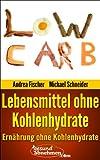 Abnehmen ohne Kohlenhydrate: 199 Lebensmittel ohne Kohlenhydrate (Low Carb 1)