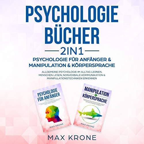 Psychologie Bücher 2 in 1 - Psychologie für Anfänger & Manipulation & Körpersprache Titelbild