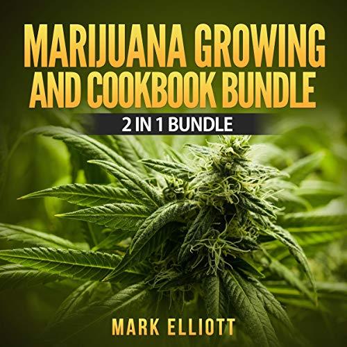 Marijuana Growing and Cookbook Bundle: 2 in 1 Bundle cover art