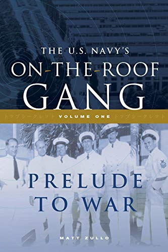 The US Navy's On-the-Roof Gang: Volume I - Prelude to War by [Matt Zullo]
