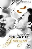 Sehnsüchtig - Geborgen: Ein Liebesroman
