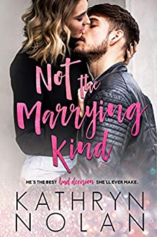 Not the Marrying Kind by [Kathryn Nolan]