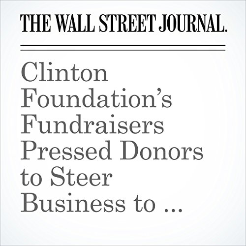 Clinton Foundation's Fundraisers Pressed Donors to Steer Business to Former President audiobook cover art