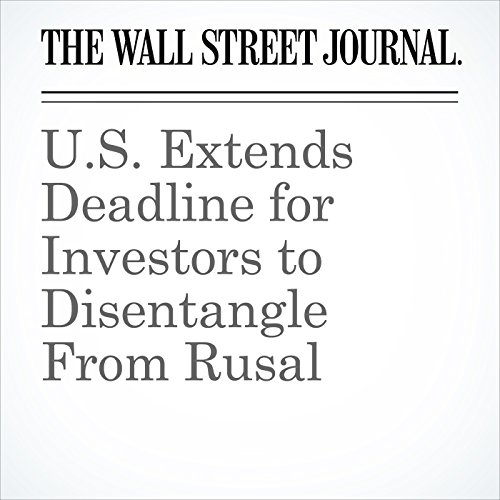U.S. Extends Deadline for Investors to Disentangle From Rusal copertina