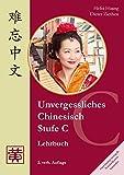 Unvergessliches Chinesisch, Stufe C. Lehrbuch - Dieter Ziethen