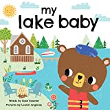 My Lake Baby : Float, Boat, and Play in this Love Book for Babies, Toddlers, and New Parents (Sweet Shower Gifts)