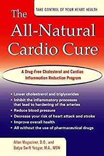 [The All-Natural Cardio Cure: A Drug-Free Cholesterol and Cardiac Inflammation Reduction Program] [Author: Magaziner, Allan] [May, 2004]