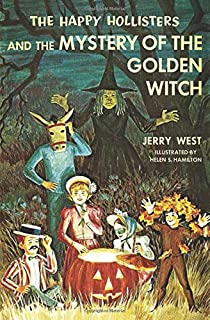 The Happy Hollisters and the Mystery of the Golden Witch: (Volume 30);Happy Hollisters
