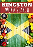 Kingston Word Search: 40 Fun Puzzles With Words Scramble for Adults, Kids and Seniors | More Than 300 Words On Kingston and Jamaican Cities, Famous ... History Terms and Heritage Vocabulary