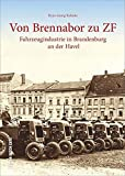 Von Brennabor zu ZF: Fahrzeugindustrie in Brandenburg an der Havel (Sutton Arbeitswelten)