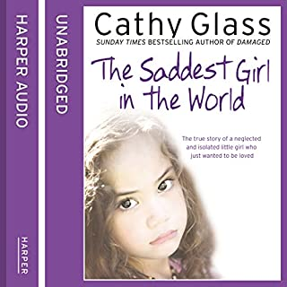 The Saddest Girl in the World                   By:                                                                                                                                 Cathy Glass                               Narrated by:                                                                                                                                 Denica Fairman                      Length: 9 hrs and 49 mins     18 ratings     Overall 4.7