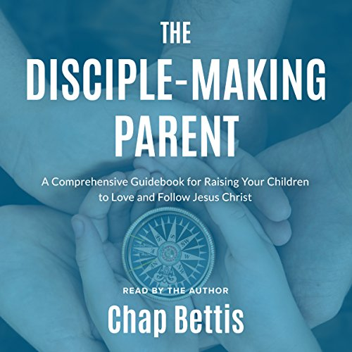 The Disciple-Making Parent audiobook cover art