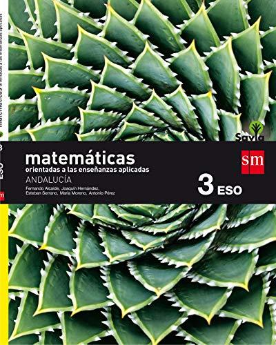 Matemáticas orientadas a las ciencias aplicadas. 3 ESO. Savia. Andalucía