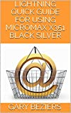 LIGHTNING QUICK GUIDE FOR USING MICROMAX X351 BLACK SILVER