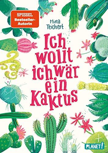 Ich wollt, ich wär ein Kaktus: Witziger Roman für Mädchen