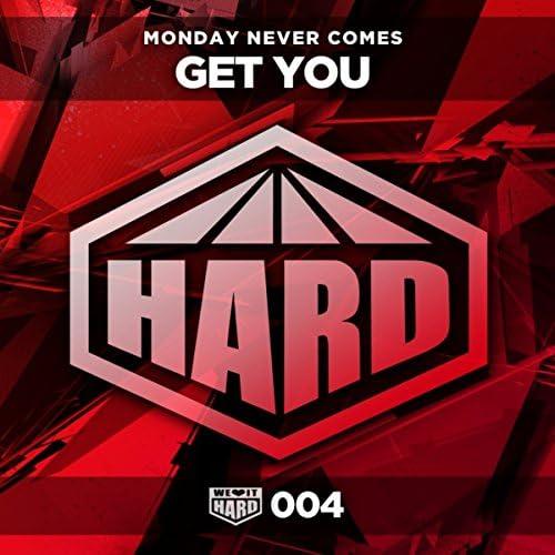 Monday Never Comes