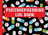 Pseudoephedrine Log Book: A Journal To Keep Record Of Date, Time, Name & Address Of Purchaser, Name...