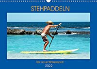 Stehpaddeln - Der neue Wassersport (Wandkalender 2022 DIN A3 quer): Paddeln und surfen zu gleich in den Fluten - das ist die neues Trendsportart! (Monatskalender, 14 Seiten )