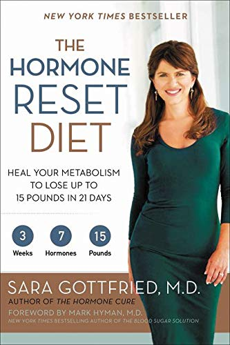 Compare Textbook Prices for The Hormone Reset Diet: Heal Your Metabolism to Lose Up to 15 Pounds in 21 Days Reprint Edition ISBN 9780062316257 by Gottfried M.D., Sara