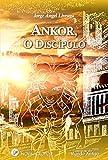 Ankor, o Discipulo: A aventura de um Jovem Príncipe nos Mistérios de Atlântida (Portuguese Edition)