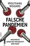 Falsche Pandemien: Argumente gegen die Herrschaft der Angst