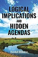 Logical Implications and Hidden Agendas