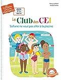 Premières lectures CE1 Le club des CE1 - Sofiane ne veut pas aller à la...