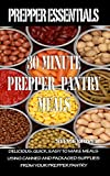 Prepper Essentials: 30 Minute Prepper Pantry Meals: Delicious, quick, easy to make meals using canned and packaged supplies from your prepper pantry (English Edition)