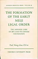 The Formation of the Early Meiji Legal Order (LONDON ORIENTAL SERIES)