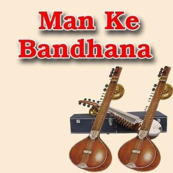Man Ke Bandhana