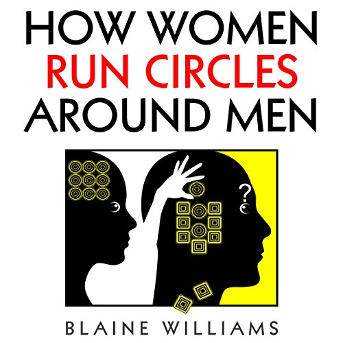 How Women Run Circles Around Men audiobook cover art