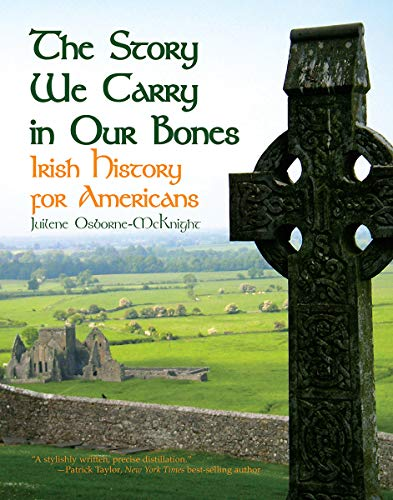 Compare Textbook Prices for The Story We Carry in Our Bones: Irish History for Americans  ISBN 9781455625338 by Osborne-McKnight, Juilene