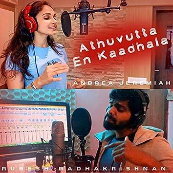 Athuvutta En Kaadhala