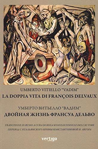 La Doppia Vita Di Franois Delvaux Ediz Italiana E Russa