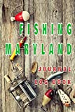 FISHING MARYLAND Journal Log Book: The perfect accessory for the tackle box, more than just a journal, fantastic cover. 100 pages of your angling ... The best fisherman's diary or catch record.