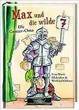 Max und die Wilde Sieben. Die Geister-Oma: Band 2 von Lisa-Marie Dickreiter ,,Winfried Oelsner ( 20. März 2015 )