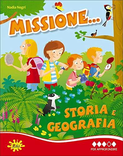 Missione... storia e geografia. Per la Scuola elementare (Vol. 4)