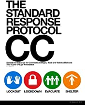 The Standard Response Protocol - CC: Operational Guidance for Community Colleges, Trade and Technical Schools (The Standar...